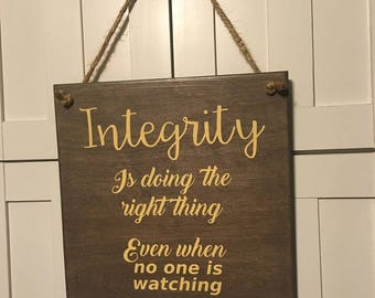 INTEGRITY is Doing the Right Thing. Even When No One is Watching. C.S. Lewis Quote Sign. Hand Painted. Custom Made - Options Available!!