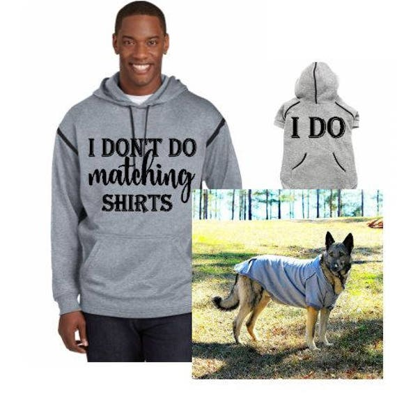 matching pet owner clothing hoodies i dont do matching shirts. Black Bedroom Furniture Sets. Home Design Ideas