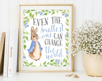 Even the Smallest One Can Change The world, Beatrix Potter, Peter Rabbit Nursery Prints, Nursery Wall Art, Nursery Decor, Nursery quote