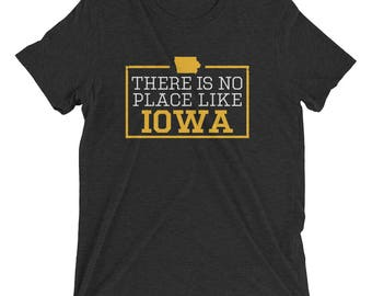 There Is No Place Like Iowa Triblend Short Sleeve T-Shirt