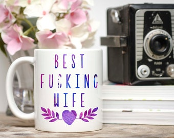 Mature Content, Gifts for Wife, Best Wife, Best Fucking Wife, Anniversary Gift for Her, Mother's Day Gift for Wife, Wife Mug, Wife