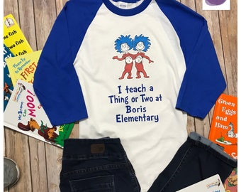 Dr Seuss Teacher Shirts, Baseball Tee I Teach with YOUR school personalized Seuss Shirt