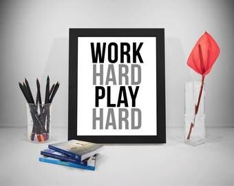 Work Hard Play Hard, Work Hard Play Hard Print, Work Hard Play Hard Poster, Work Hard Play Hard Wall Art