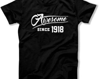 Funny Birthday Gift Ideas For Him Presents For Her 100th Birthday Shirt Bday Gift Awesome Since 1918 Birthday Mens Ladies Tee DAT-1117