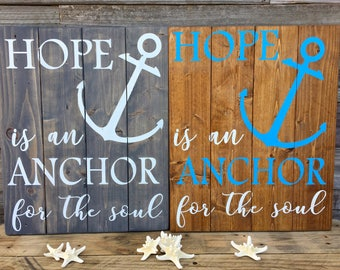 """Hope is an Anchor for the Soul 14x17"""" Wood Sign, Hebrews 6:19, We Have This Hope, Anchor Decor, Hope Sign, Bible Verse, Inspirational Quote"""