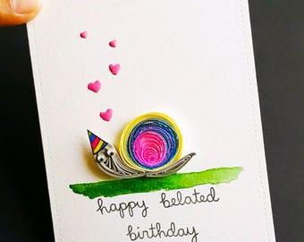 Birthday card - Belated birthday snail 3D handmade card.