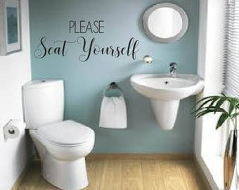 Please Seat Yourself Bathroom Vinyl Wall Decal