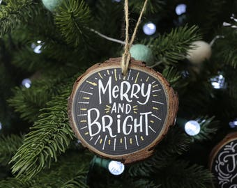 Merry and Bright Hand Lettered Wood Slice Christmas Ornament