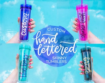 Personalized skinny tumbler, Custom name tumbler, skinny acrylic cup with your name on it!, Handlettered cup