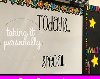 "Classroom Whiteboard ""Today Is""  & ""Special"" Vinyl"