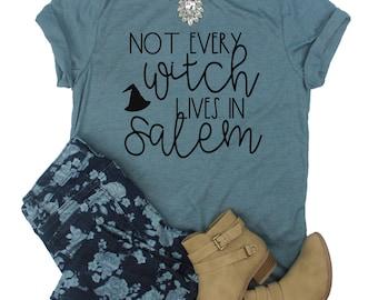 Not every witch lives in Salem Shirt // Hocus Pocus Shirt // Halloween Shirt