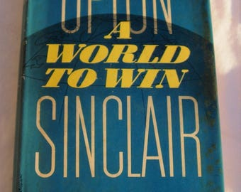 Upton Sinclair A World to Win First Book Club Edition 1946