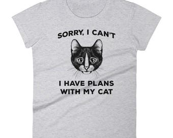 Sorry I Can't, I Have Plans With My Cat - Women's short sleeve t-shirt - Funny, Gift Idea, Cat Lover, Cat Mom, Ladies, Drawing
