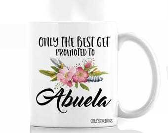 Only the Best get Promoted to Abuela Coffee Mug