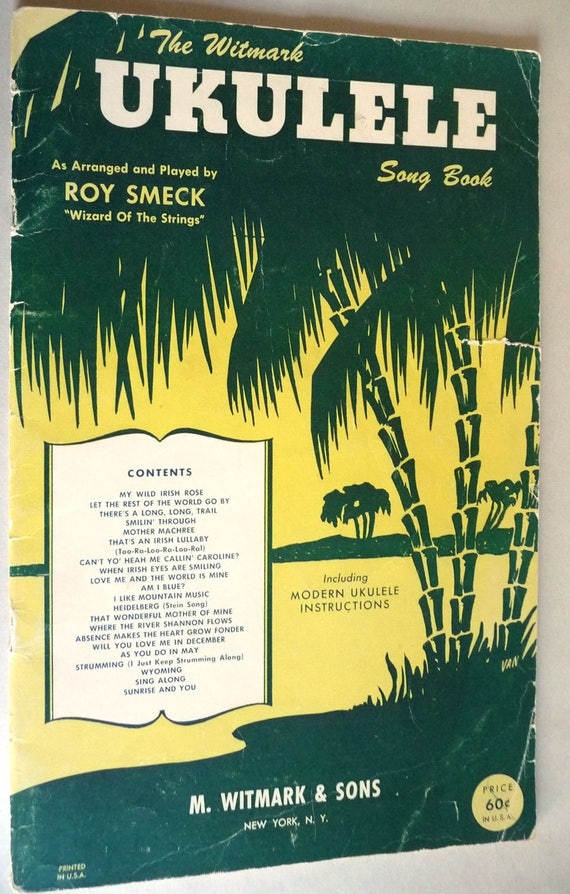 "The Witmark Ukulele Song Book 1950 Arranged and Played by Roy Smeck ""Wizard of The Strings """