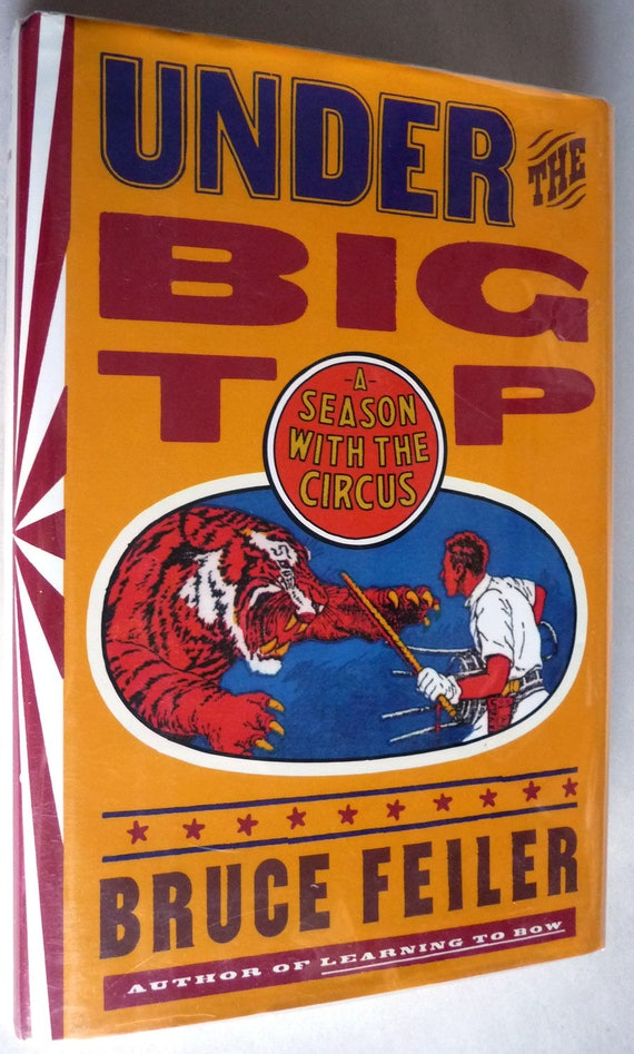 Under the Big Top A Season with Circus 1995 by Bruce Feiler - Signed 1st Edition Hardcover HC w/ Dust DJ - Autobiography