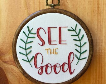 See The Good Hand Embroidered Hoop Art