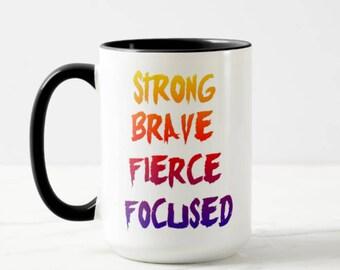 Strong Brave Fierce Focused // Motivational Mug // Inspirational Mug // Dissertation Mug - 11 or 15 oz