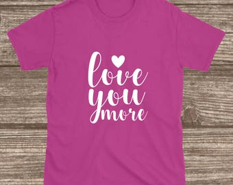 Toddler Valentines Day Shirt - Love You More - Youth Valentines Shirts - Toddler Shirts - Toddler Girl Valentines
