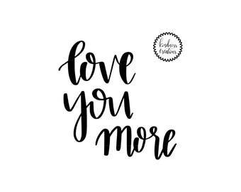 Love You More - Digital Download Print