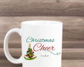 Christmas Cheer Mug - Christmas Cheer - Funny Christmas Mug - Christmas Humor - Funny Mug - Whiskey Lover Mug - Eggnog Mug - Vodka Mug