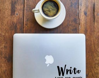 Write like no one's reading - Sticker for Writers, laptop, office, window - Vinyl Decal - Various Colors, FREE Shipping