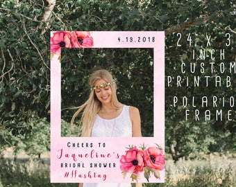 Printable Custom Bridal Shower Photo Booth Prop/ Bridal Shower Polariod Frame/ Custom Wedding Frame/ 24 in x 36 in/ Watercolor Floral Pink