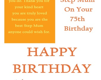 Step Mum 75 Birthday Card with removable laminate