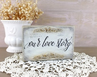 Our love story sign Shabby chic wedding decoration Engagement party signs Vintage style decor Love art Distressed white signs New home gift