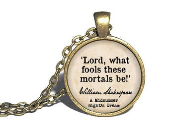 William Shakespeare, 'Lord, what fools these mortals be,' A Midsummer Night's Dream, William Shakespeare Quote Bracelet, Keychain