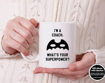 Coaches Gift, I'm a Coach, What's Your Superpower Mug, Coach Mug, Coach Coffee Mug, Coach Gift Coffee Cup, Coach Gift Ideas, Office Decor
