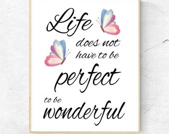 Life Doesn't Have To Be Perfect To Be Wonderful, Print, Motivational Quote, Unmounted, A4, Free UK Shipping