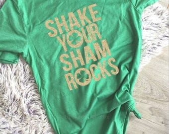 St Patricks Day Womens Shirt, Shake Your Shamrocks Shirt, GLITTER St Paddys Day Tee, Shamrock, Leprachaun Shirt, Drinking, Day Drinking