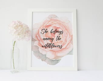 She belongs among the wildflowers print, tom petty,wildflowers wall art, digital print,flower print, pink rose print, printable women gift
