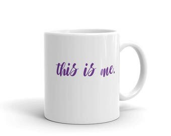 This is Me, Musical Fan, The Greatest Showman, Music theater, celebration, gay rights, black rights, women's rights, me too, coffee, tea mug
