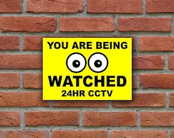 You Are Being Watched 24HR CCTV - SIGN Waterproof and suitable for outdoors. Multiple Size and Material Options Available.