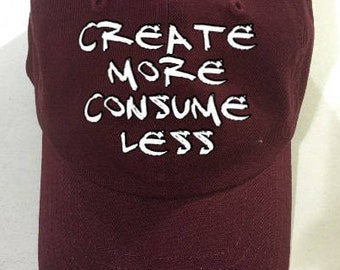 Burgundy Create More Consume Less dad hat