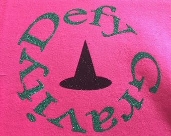 Defy Gravity Shirt from Wicked the Musical