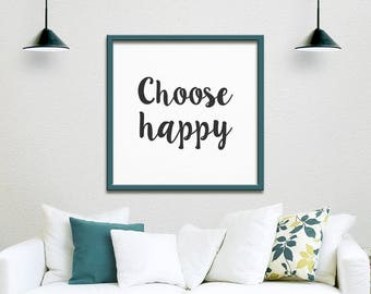 Choose Happy, Printable Poster, Printable Art, Modern art decor, Typography print, Motivational Poster, Quote, Digital download, Square
