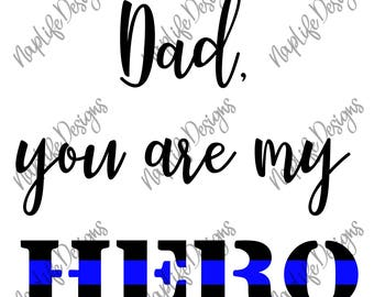 Dad You Are My Hero Thin Blue Line SVG Silhouette Cut File Digital Download
