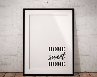 Home Sweet Home, Home Decor, Home Wall Art, Home Printable, Instant Download, Home Sweet Home Sign, Home Art Print, New Home Gift, Home Sign