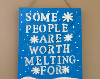 Some People Are Worth Melting For- Winter/Christmas Sign
