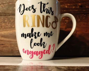 Does this ring make me look engaged coffee cup mug