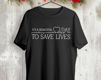 Its a beautiful day to save lives t shirt, greys anatomy t shirt, greys anatomy gifts, Derek Shepherd t shirt, greys anatomy quote t shirt