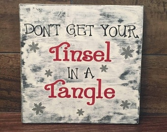 Don't get your Tinsel in a Tangle, wood sign, home decor, Christmas