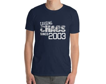 Causing Chaos since 2003 T-Shirt, 15 years old, 15th birthday, custom gift, unique gift, Christmas gift, birthday gift birthday shirt unisex