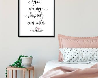 You are my happily ever after - romantic typography quote - print