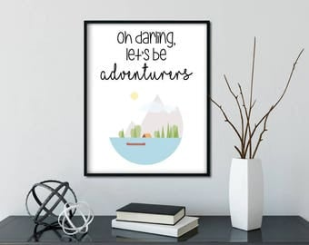 oh darling, let's be adventurers - adventure typography print