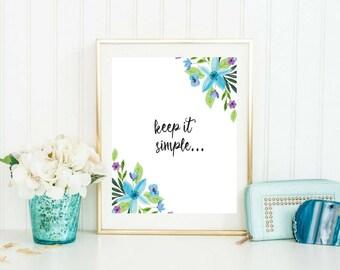 Keep it Simple Minimalist Printable Digital Floral Wall Art Family Printable Office Dorm Decor Minimalist Quotes Motivational Printable