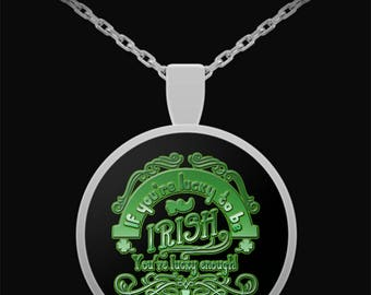 Lucky To Be Irish - Necklace Pendant